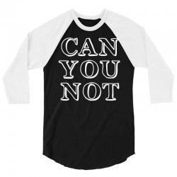 can not 3/4 Sleeve Shirt | Artistshot