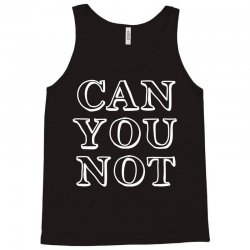 can not Tank Top | Artistshot