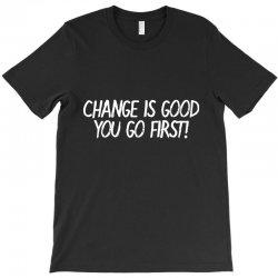 change T-Shirt | Artistshot