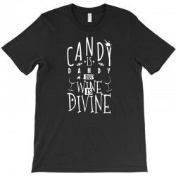 wine is divine T-Shirt | Artistshot