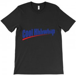 cool whip T-Shirt | Artistshot