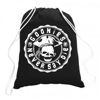 Goonies Never Say Die   For Dark Drawstring Bags Designed By Rosdiana Tees