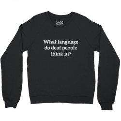 deaf think Crewneck Sweatshirt   Artistshot