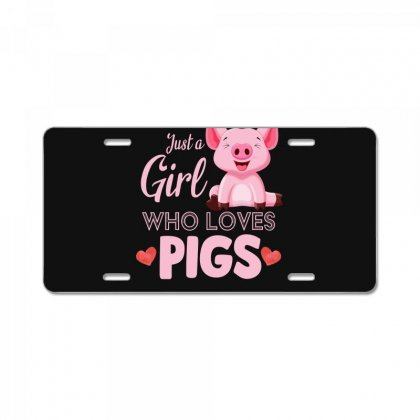 Just A Girl Who Loves Pigs License Plate Designed By Sengul