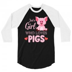 just a girl who loves pigs 3/4 Sleeve Shirt | Artistshot