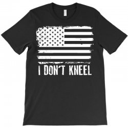 dont kneel T-Shirt | Artistshot