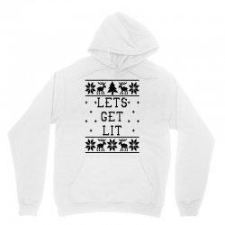 lets get lit   ugly christmas sweatshirt for light Unisex Hoodie | Artistshot