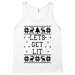 lets get lit   ugly christmas sweatshirt for light Tank Top | Artistshot