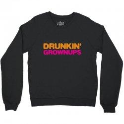 drunkin' grownups Crewneck Sweatshirt | Artistshot