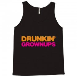 drunkin' grownups Tank Top | Artistshot