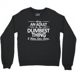 dumbest thing Crewneck Sweatshirt | Artistshot