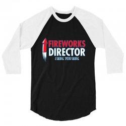 fireworks director 3/4 Sleeve Shirt | Artistshot
