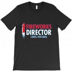 fireworks director T-Shirt | Artistshot