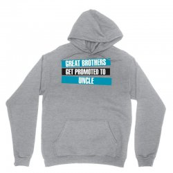 Great Brothers Get Promoted to Uncle Unisex Hoodie | Artistshot