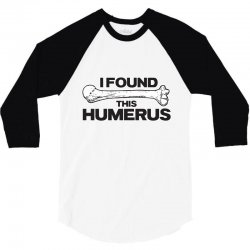 i found this humerus 3/4 Sleeve Shirt | Artistshot