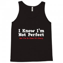 i know i'm not perfect Tank Top | Artistshot