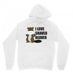 i love a shaved beaver Unisex Hoodie   Artistshot