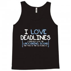 i love deadlines Tank Top | Artistshot
