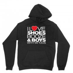 i love shoes, booze and boys with tatoos Unisex Hoodie | Artistshot
