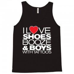i love shoes, booze and boys with tatoos Tank Top | Artistshot