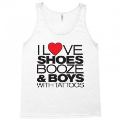 i love shoes, booze and boys with tattoos Tank Top | Artistshot