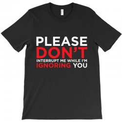 ignoring T-Shirt | Artistshot