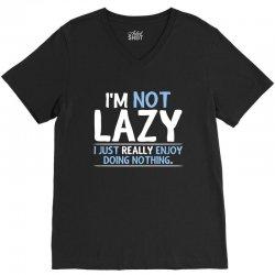 i'm not lazy, i just really enjoy doing nothing V-Neck Tee | Artistshot