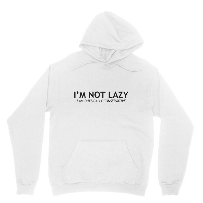 I'm Not Lazy Unisex Hoodie   Artistshot