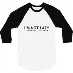 i'm not lazy 3/4 Sleeve Shirt   Artistshot