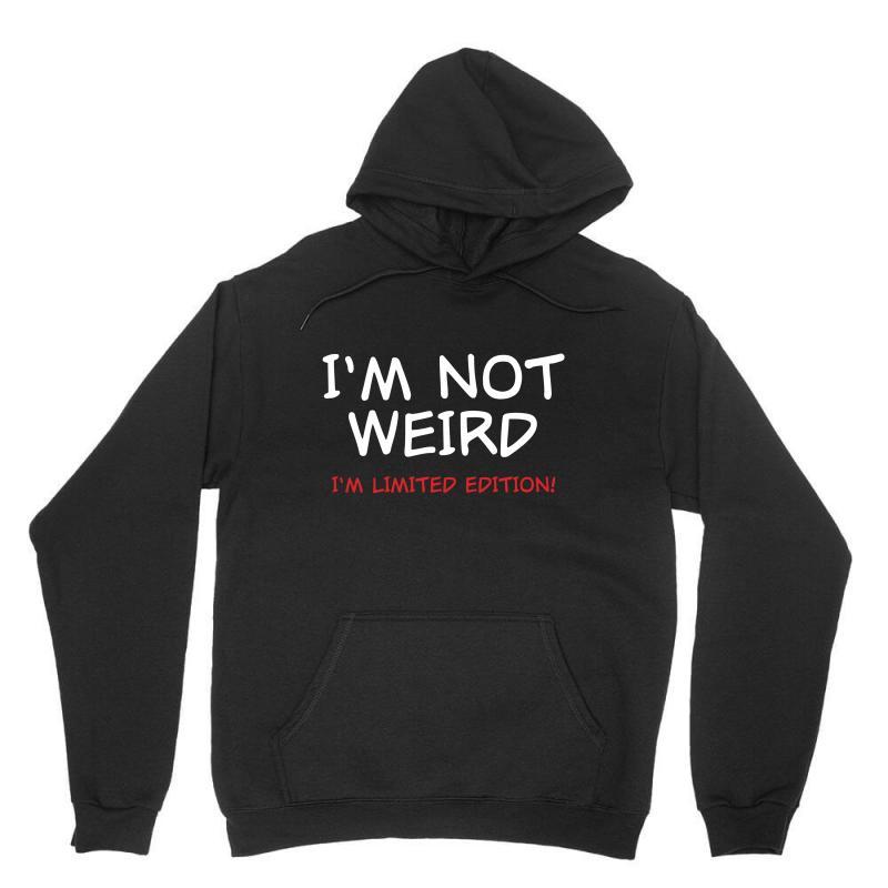 I'm Not Weird Unisex Hoodie | Artistshot