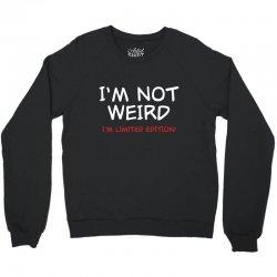 i'm not weird Crewneck Sweatshirt | Artistshot
