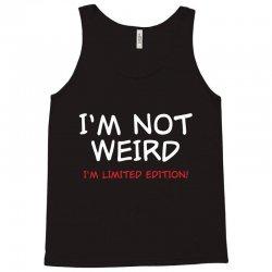 i'm not weird Tank Top | Artistshot