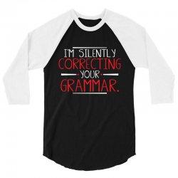 i'm silently correcting 3/4 Sleeve Shirt | Artistshot