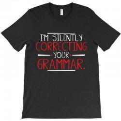 i'm silently correcting T-Shirt | Artistshot