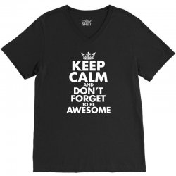 keep calm and don't forget to be awesome V-Neck Tee   Artistshot