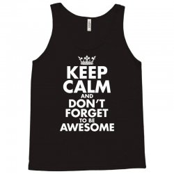 keep calm and don't forget to be awesome Tank Top   Artistshot