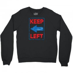 keep left Crewneck Sweatshirt | Artistshot