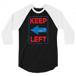 keep left 3/4 Sleeve Shirt | Artistshot