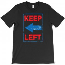 keep left T-Shirt | Artistshot