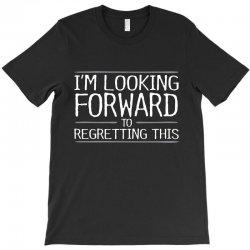 looking forward T-Shirt   Artistshot