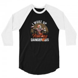 Dangerous football feeling football 3/4 Sleeve Shirt | Artistshot