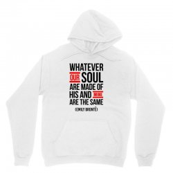 WHATEVER OUR SOUL ARE MADE OF Unisex Hoodie | Artistshot