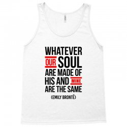 WHATEVER OUR SOUL ARE MADE OF Tank Top | Artistshot