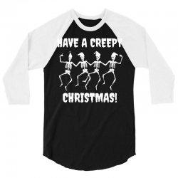 have a creepy christmas t shirt 3/4 Sleeve Shirt   Artistshot