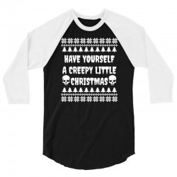 have yourself a creepy little christmas t shirt 3/4 Sleeve Shirt | Artistshot