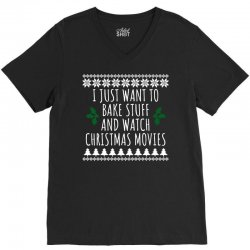 i just want to bake stuff and watch christmas movies t shirt1 V-Neck Tee | Artistshot