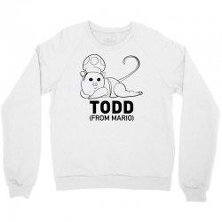 it's todd t shirt Crewneck Sweatshirt | Artistshot