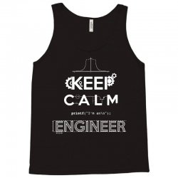 keep calm, im an engeineer Tank Top | Artistshot