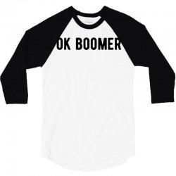 ok boomer tee shirt funny humor 3/4 Sleeve Shirt | Artistshot
