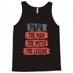 papa the man the myth the legend Tank Top | Artistshot